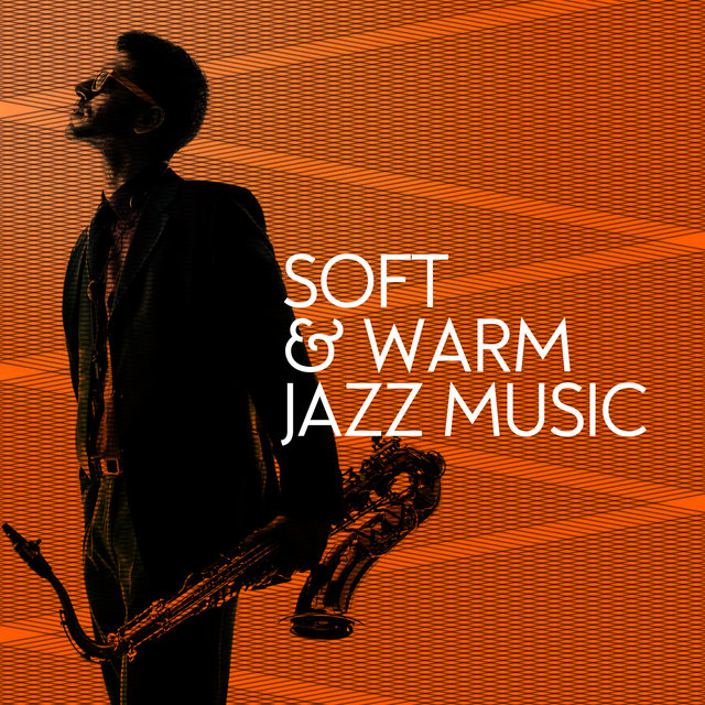 Soft & Warm Jazz Music