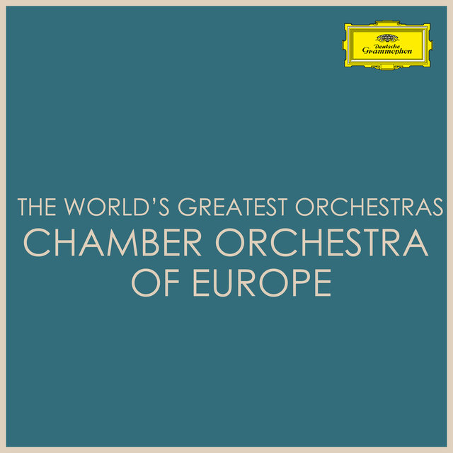 The World's Greatest Orchestras -  Chamber Orchestra of Europe