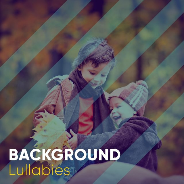 # Background Lullabies