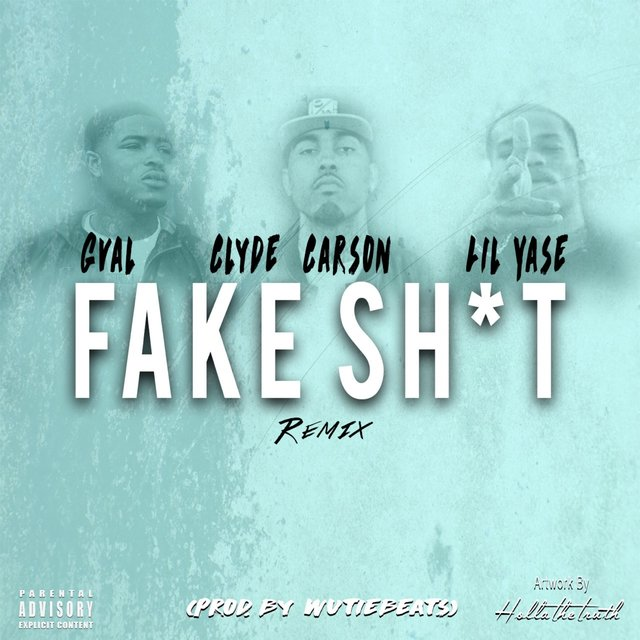 Fake Shit (Remix) [feat. Clyde Carson & Lil Yase]