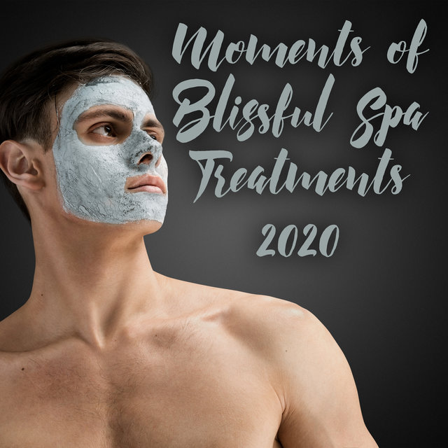 Moments of Blissful Spa Treatments 2020