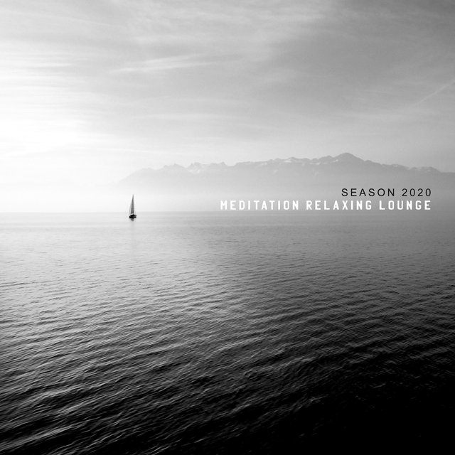 Meditation Relaxing Lounge: Season 2020