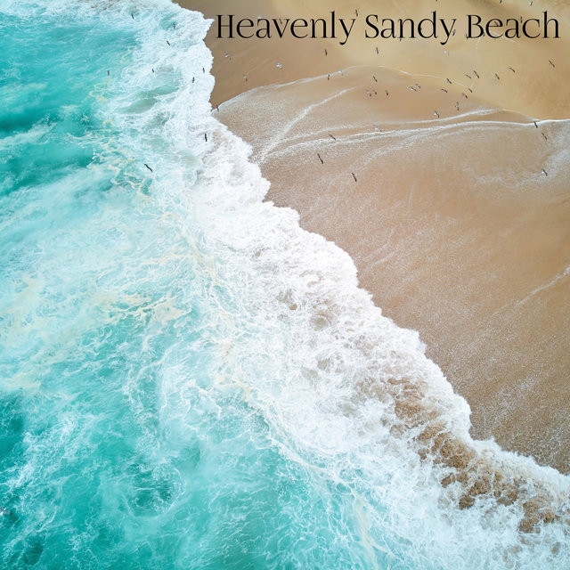 Heavenly Sandy Beach - Mix of Amazing Summer Chillout Vibes