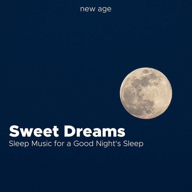 Sweet Dreams - Sleep Music for a Good Night's Sleep with Relaxing Music and Nature Sounds