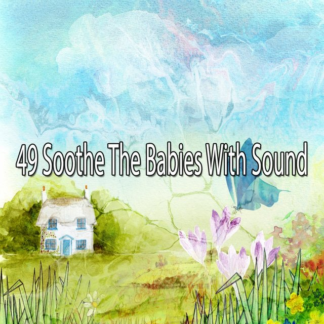 49 Soothe the Babies with Sound