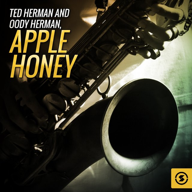 Ted Herman and Woody Herman, Apple Honey