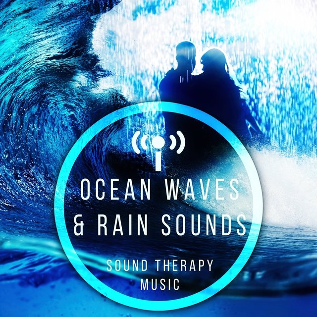 Ocean Waves & Rain Sounds - Sound Therapy Music for Relaxation Meditation with Sounds of Nature, Pacific Ocean Waves for Well Being and Healthy Lifestyle, Water & Rain Sounds, Massage & Spa Music
