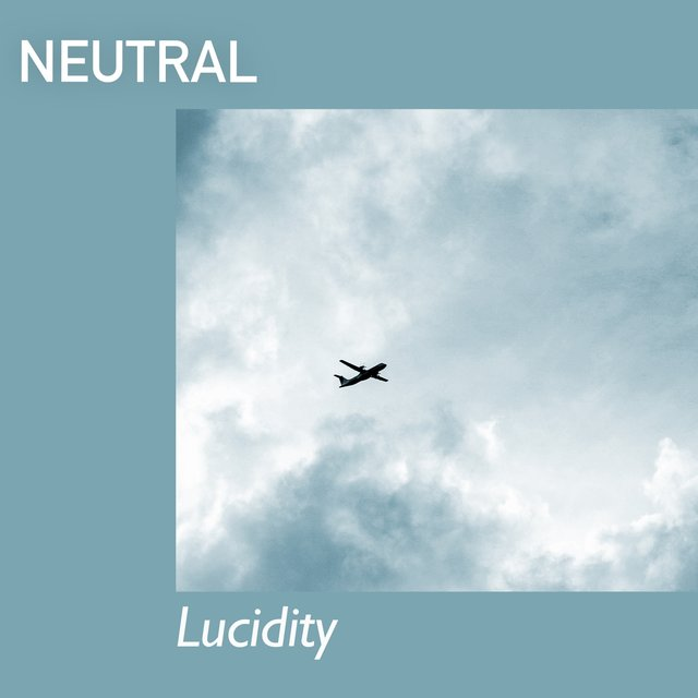 # 1 Album: Neutral Lucidity
