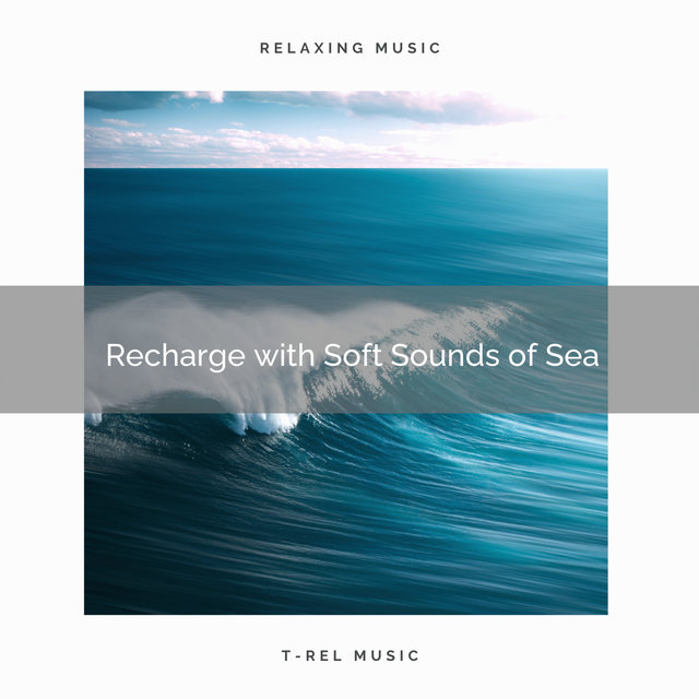 Recharge with Soft Sounds of Sea