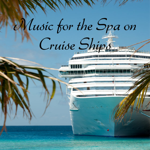 Music for the Spa on Cruise Ships - Relaxing New Age Melodies Dedicated Especially to Wellness Salons on Passenger Boats, Feel Beautiful Even on the High Seas, Massage Session, Revitalize, Beauty Time