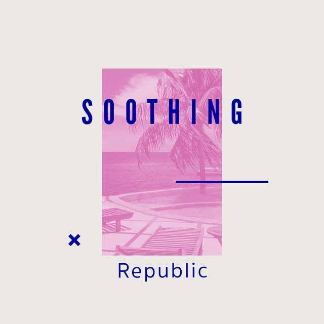 # Soothing Republic