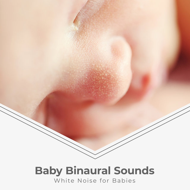 Baby Binaural Sounds