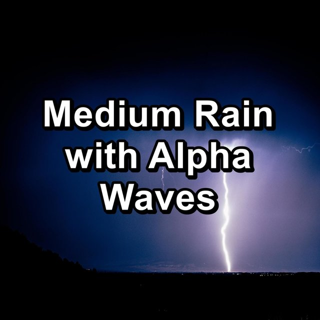 Medium Rain with Alpha Waves
