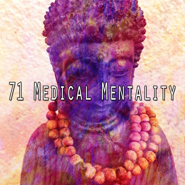 71 Medical Mentality
