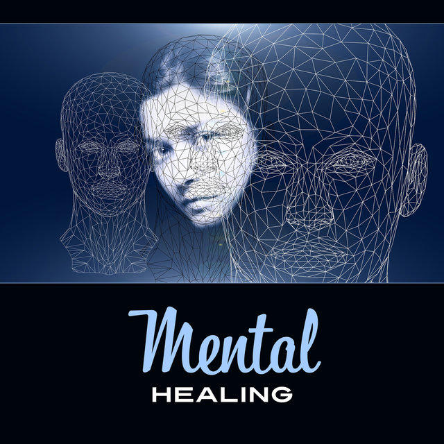 Mental Healing – Brain Stimulation, Peaceful Music, Soothe Your Mind, Music for Calming Down