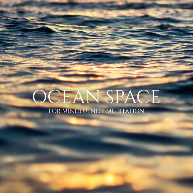 Ocean Space for Mindfulness Meditation – Long Sleep, Relaxation for Mind & Soul, Morning Mood, Yoga, Spa