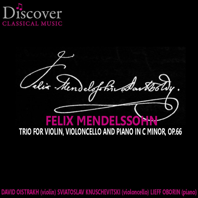 Mendelssohn: Trio for Violin, Violoncello and Piano in C Minor