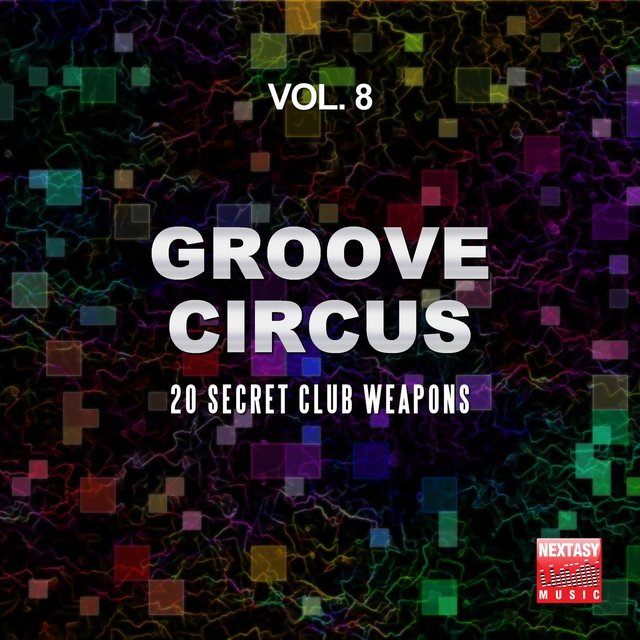 Groove Circus, Vol. 8 (20 Secret Club Weapons)