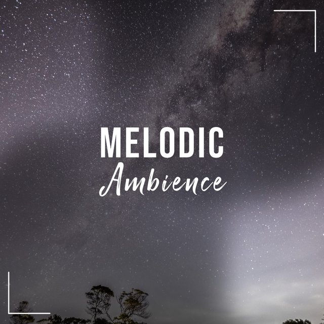 # Melodic Ambience