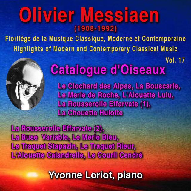 Olivier Messiaen - Florilège de la Musique Classique Moderne et Contemporaine -Highlights of Modern and Contemporary Classical Music - Vol. 17