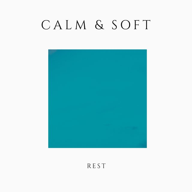 # Calm & Soft Rest