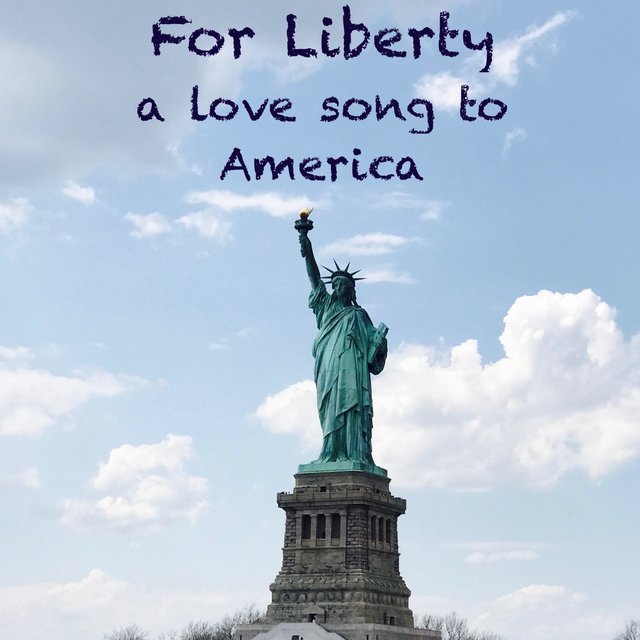 For Liberty (A Love Song to America)