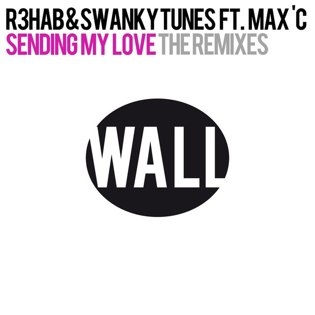Sending My Love (feat. Max C) [The Remixes]
