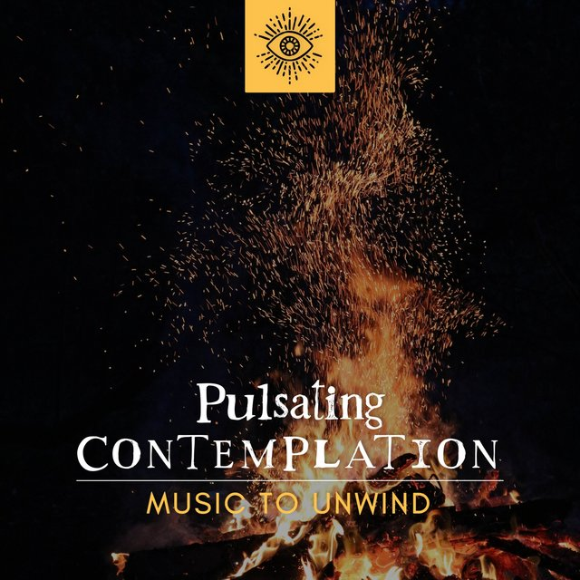 Pulsating Contemplation Music to Unwind