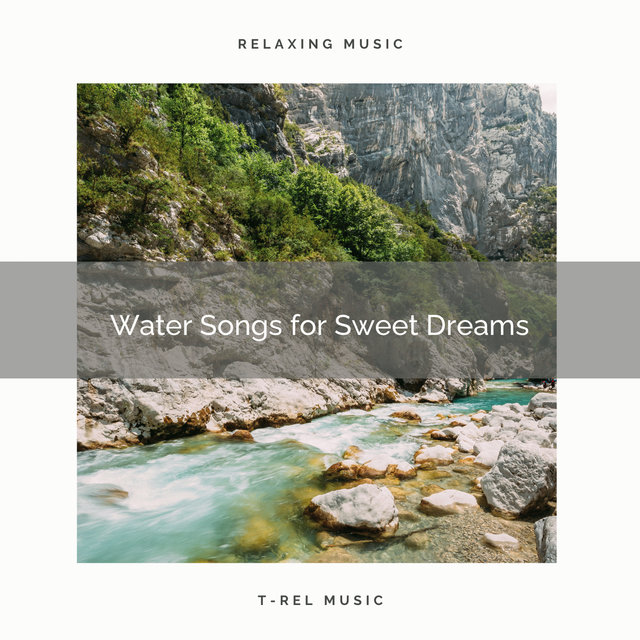 Water Songs for Sweet Dreams