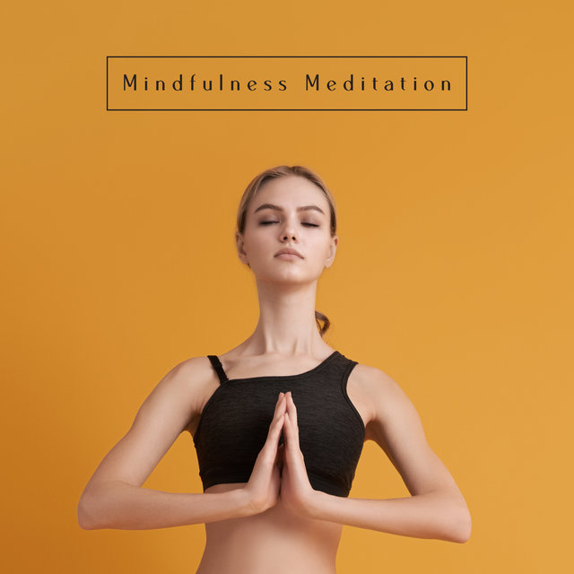 Mindfulness Meditation - Unique Collection of Tibetan New Age Music, Spirit Calmness, Meditation Wonderful, Fresh Feeling, True Ambient Relaxation, Happy Heart