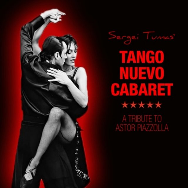 Tango Nuevo Cabaret: A Tribute to Astor Piazzolla (Tango Meets Jazz)