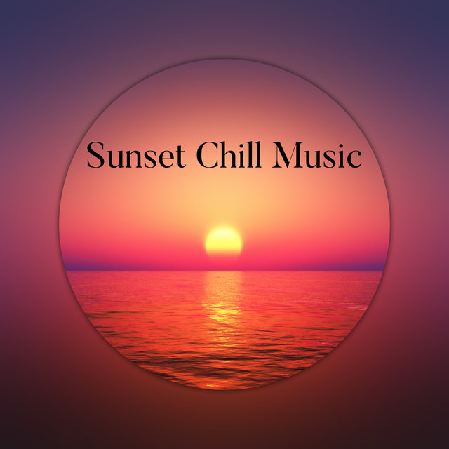 Sunset Chill Music: Emotional and Soul Soothing Songs