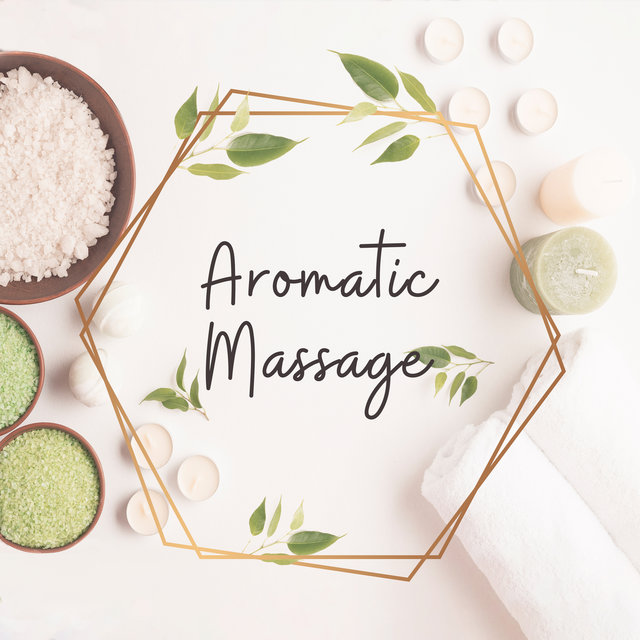 Aromatic Massage: Spa New Age Melodies 2018