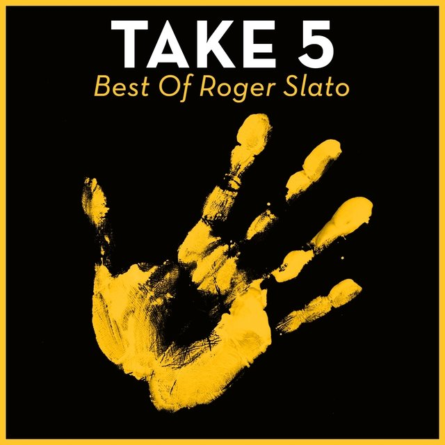 Take 5 - Best Of Roger Slato