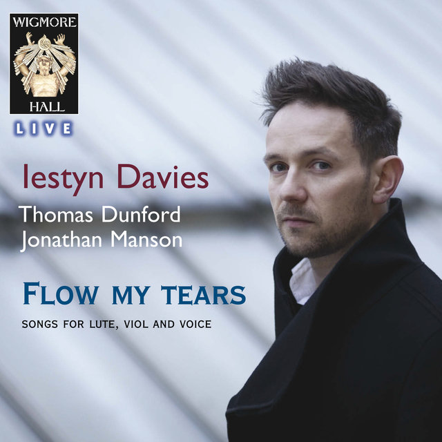 Flow my tears, Songs for Lute, Viol and Voice (Wigmore Hall Live)