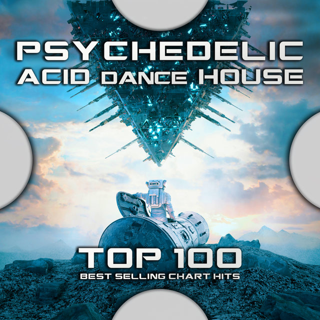 Psychedelic Acid Dance House Top 100 Best Selling Chart Hits
