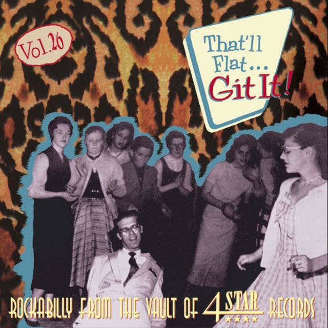 That'll Flat Git It, Vol. 26 Rockabilly from the Vault of Four Star Records