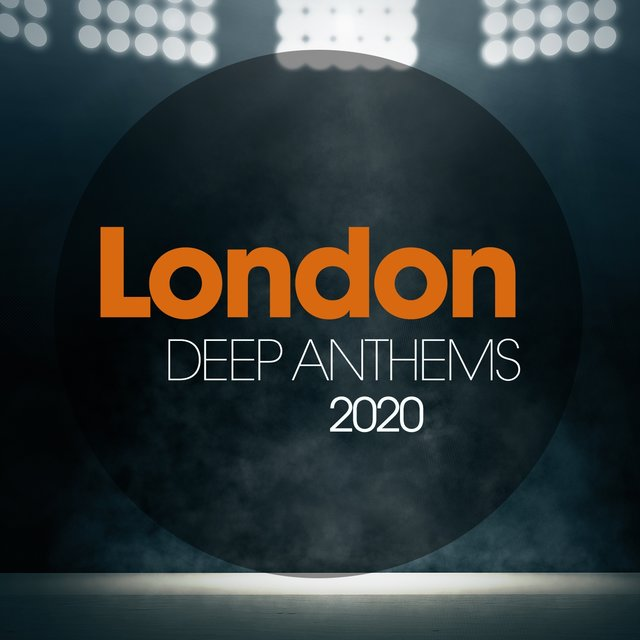 London Deep Anthems 2020