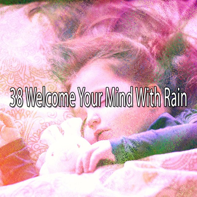 38 Welcome Your Mind with Rain