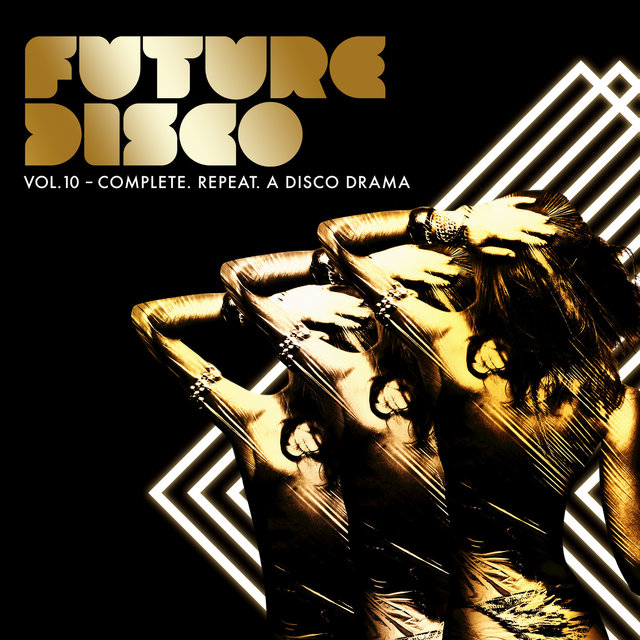 Future Disco, Vol. 10 - Complete. Repeat. A Disco Drama