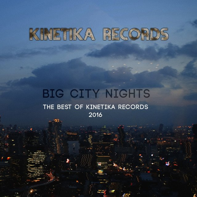 Big City Nights: The Best Of Kinetika Records 2016