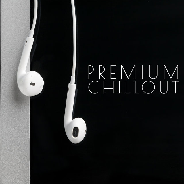 Premium Chillout – Luxurious Edition of Best Chillout Music for Summer 2020