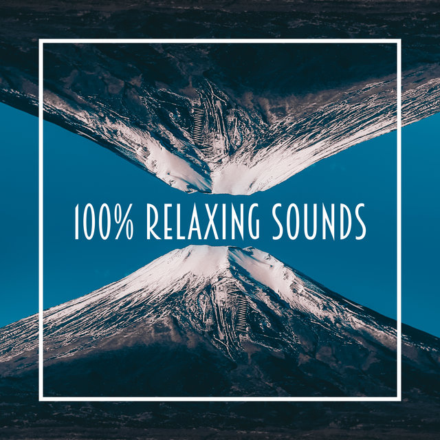 100% Relaxing Sounds – Ambient Nature Sounds Collection with Positive Vibes