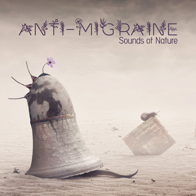 Anti-Migraine Sounds of Nature - Relax and Prevent Severe Headaches, Feel Long-Lasting Relief, Healing Power of Music, Total Comfort, Water, Birds, Deep Rest