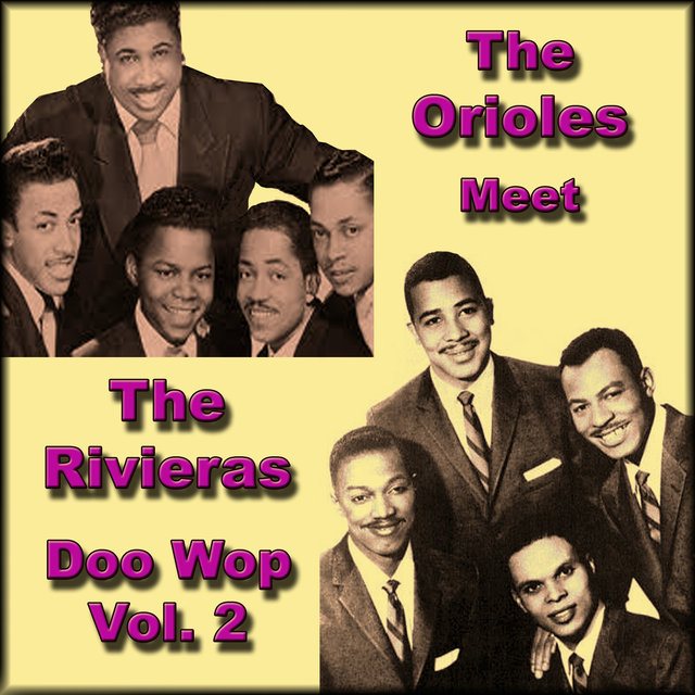 The Orioles Meet the Rivieras Doo Wop, Vol. 2