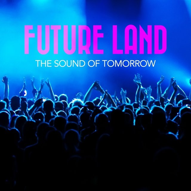 Future Land - The Sound of Tomorrow