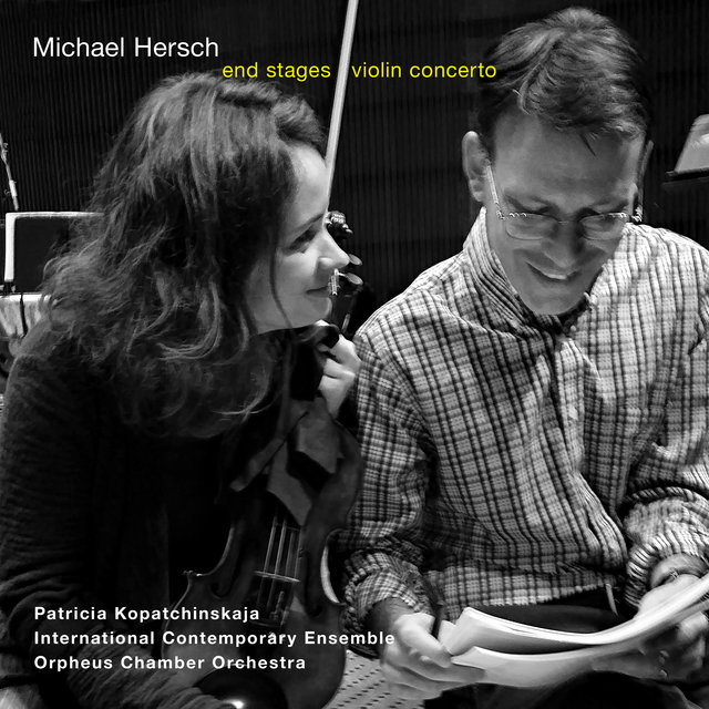 Michael Hersch: End Stages & Violin Concerto