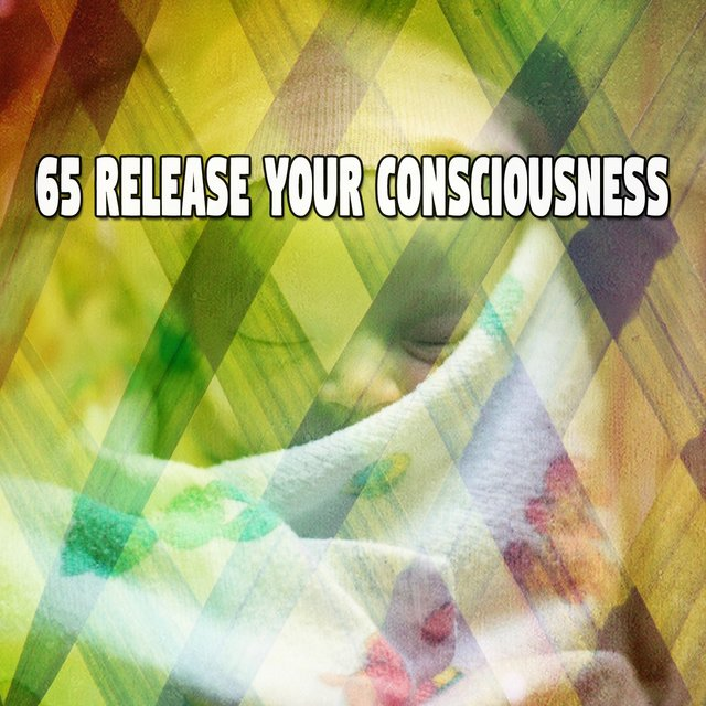 65 Release Your Consciousness