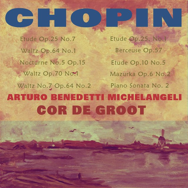 Benedetti Michelangeli and Cor de Groot Play Chopin