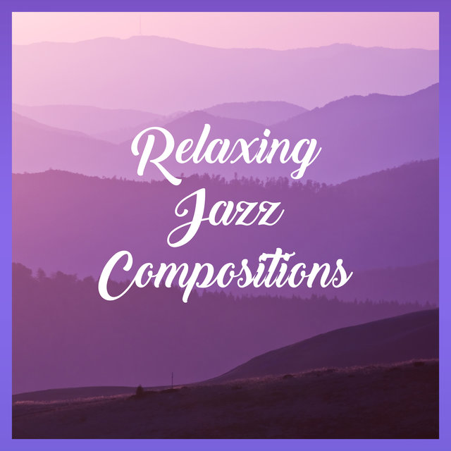 Relaxing Jazz Compositions – Atmospheric Instrumental Melodies for Rest After a Hard Day